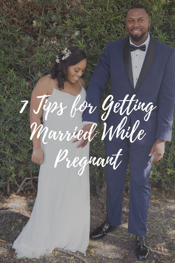 7 Tips for Getting Married While Pregnant - Bianca Dottin