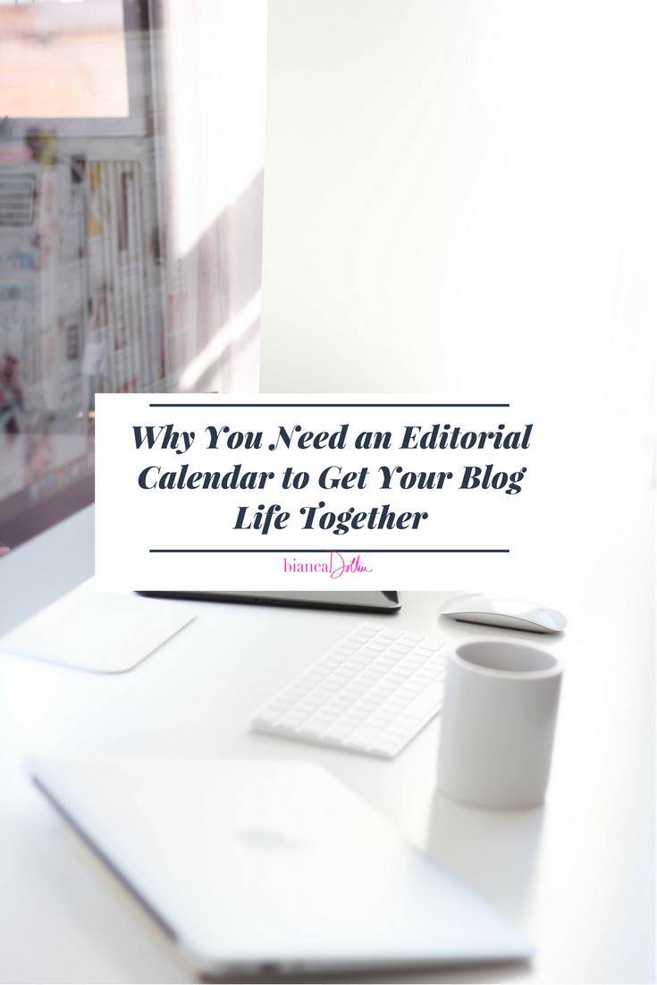 Tips for Creating an Editorial Calendar for Your Blog - Bianca Dottin