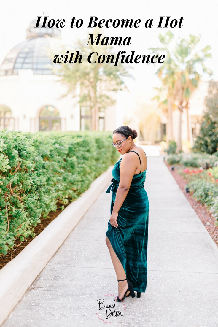 5 Tips to Becoming a Hot Mama With Confidence - Bianca Dottin