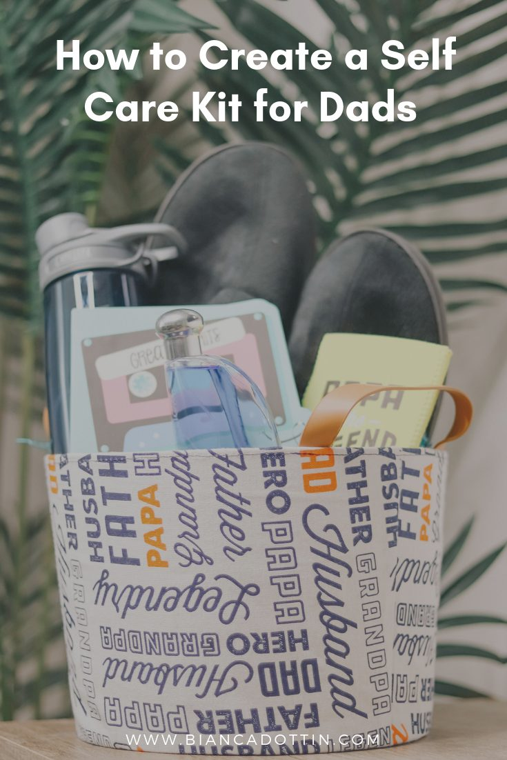 how to create a self care kit for dads